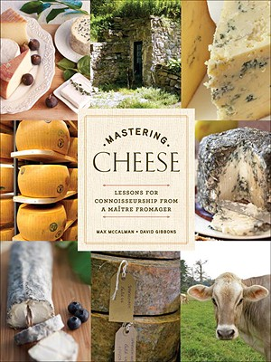 Mastering Cheese By McCalman, Max/ Gibbons, David