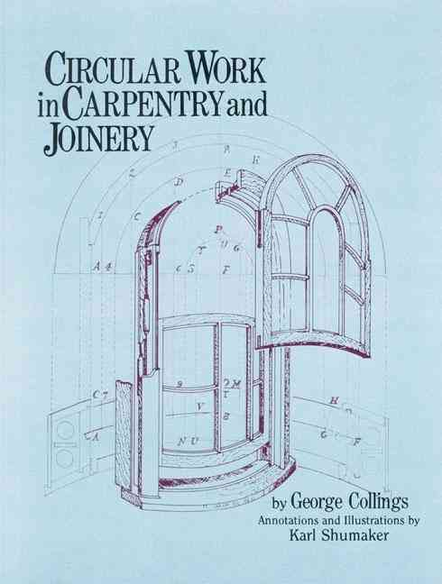Circular Work in Carpentry and Joinery By Collings, George