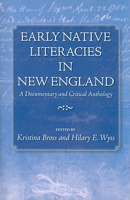 Early Native Literacies in New England By Bross, Kristina (EDT)/ Wyss, Hilary E. (EDT)